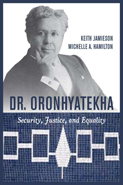 Dr. Oronhyatekha: Security, Justice, and Equality