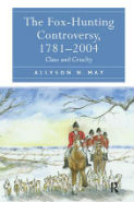 May - The Fox Hunting Controvery, 1781-2004: Class and Cruelty