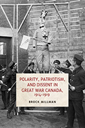 Millman Polarity, Patriotism, and Dissent in Great War Canada