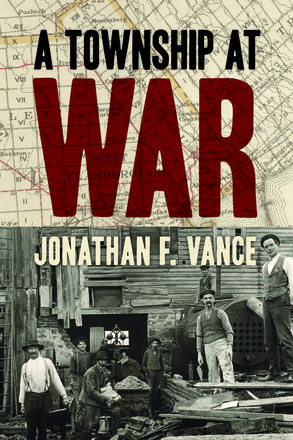 New book written by professor Jonathan Vance - A Township At War