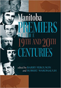 Wardhaugh Manitoba Premiers of the 19th and 20th Centuries